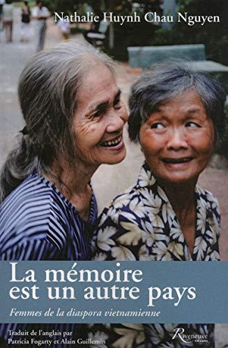 9782360131372: La Mémoire est un Autre Pays: Femmes de la Diaspora Vietnamienne