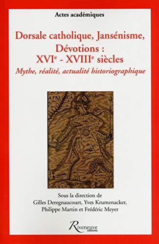 Dorsale catholique, jansénisme, dévotions : XVIe-XVIIIe siècles: Deregnaucourt, Gilles/ Krumenacker,