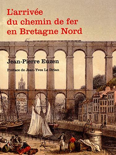 L' arrivée du chemin de fer en Bretagne Nord: Jean Pierre Euzen