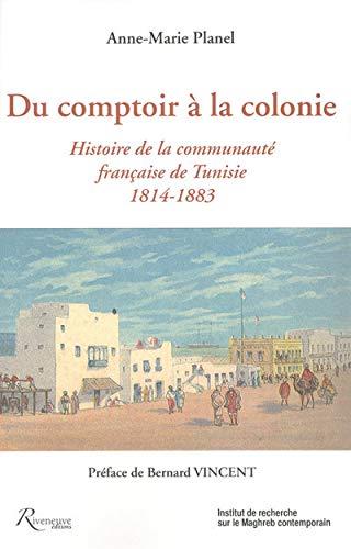DU COMPTOIR A LA COLONIE. HIST