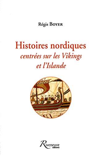 Histoires nordiques centrées sur les vikings et l'Islande: Régis Boyer