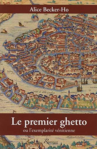 9782360132263: Le premier ghetto ou l'exemplarité vénitienne