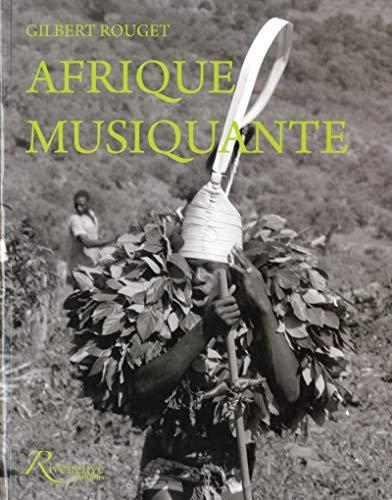 Afrique musiquante - Musiciennes et musiciens traditionnels d'Afrique noire au siècle ...