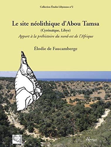 Le site néolithique d'Abou Tamsa (Cyrénaïque, Libye) : Apport à la ...