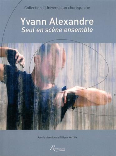 Yvann Alexandre ; seul en scene ensemble: Collectif