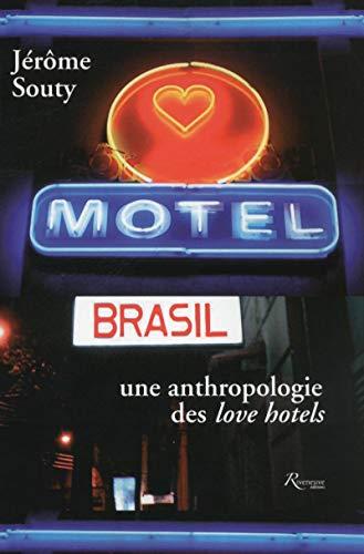 9782360133352: Motel Brasil. Une anthropologie des love hôtels