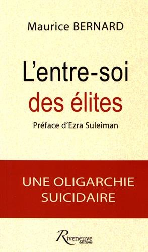 9782360133901: L'entre-soi des élites : Une oligarchie suicidaire