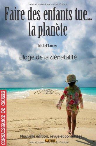 9782360260195: Faire des enfants tue... La planète (French Edition)