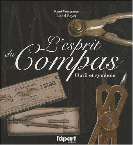 9782360320134: Esprit du compas (l'), outil et symbole