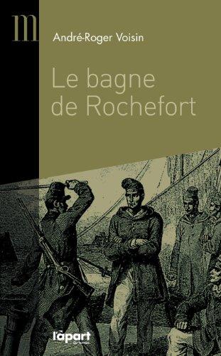 9782360350445: Le bagne de Rochefort