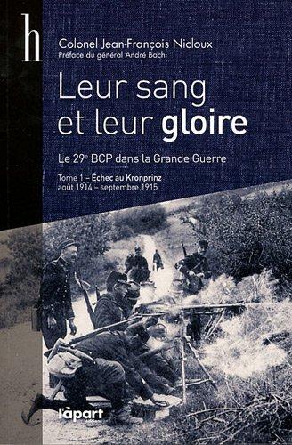 9782360350551: Leur sang et leur gloire, le 29e bataillon de chasseurs a pied, 1914-1918 (French Edition)