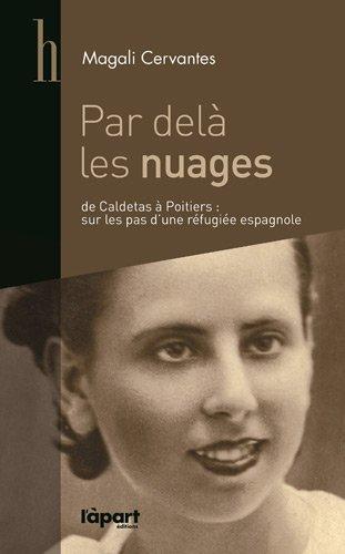 9782360350568: Par delà les nuages : De Caldetas à Poitiers : sur les pas de Mercedes, réfugiée espagnole républicaine (Histoire)