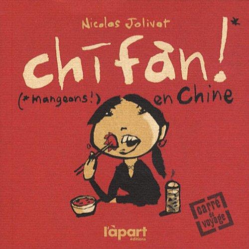 9782360350889: Chifan ! : (Mangeons !) en Chine