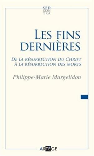 9782360400430: les fins dernières ; de la résurrection du Christ à la résurrection des morts