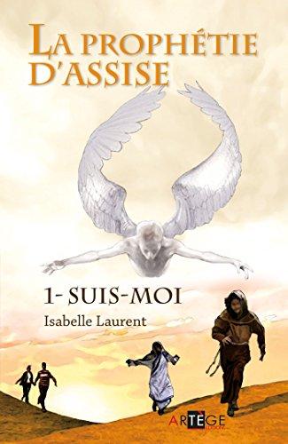 9782360400591: La Prophetie d'Assise - Suis-Moi - Tome 1