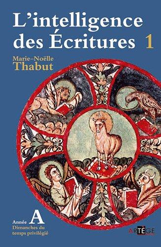 9782360400614: Intelligence des écritures - volume 1 - Année A: Dimanches du temps privilégié