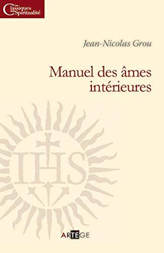 Manuel des âmes intérieures: Père Jean-Nicolas Grou