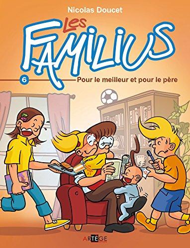 9782360402458: Les Familius, Tome 6 : Pour le meilleur et pour le père