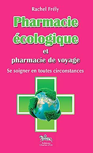 9782360470112: Pharmacie écologique et pharmacie de voyage