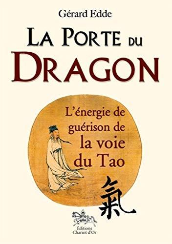 9782360470129: La porte du dragon - l'�nergie de gu�rison de la voie