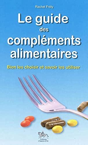 9782360470174: Le guide des compl�ments alimentaires