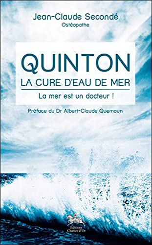 9782360470181: Quinton, la cure d'eau de mer : La mer es un docteur !