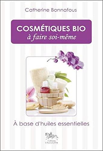 9782360470259: Cosm�tiques bio � faire soi-m�me