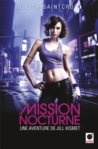 Mission Nocturn (2360510320) by Lilith Saintcrow