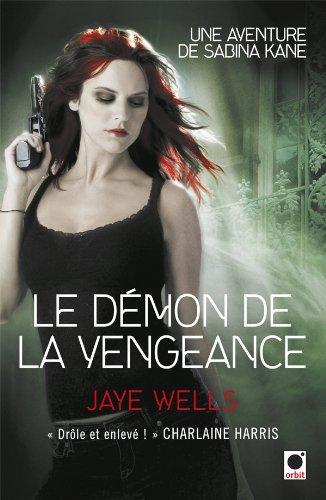 Le démon de la vengeance : Une aventure de Sabina Kane: Jaye Wells