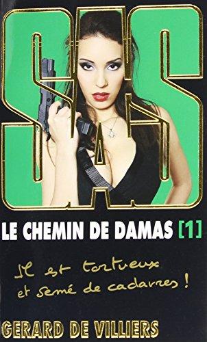 9782360530519: Le Chemin De Damas, Tome 1 (SAS) (French Edition)