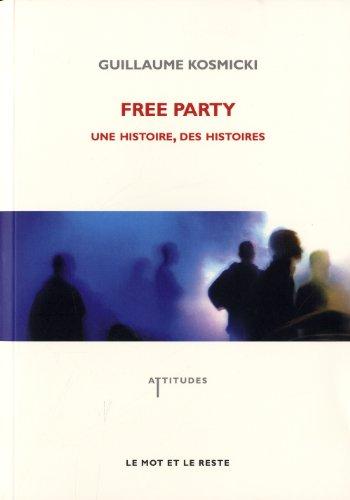 9782360540112: Free party - une histoire, des histoires