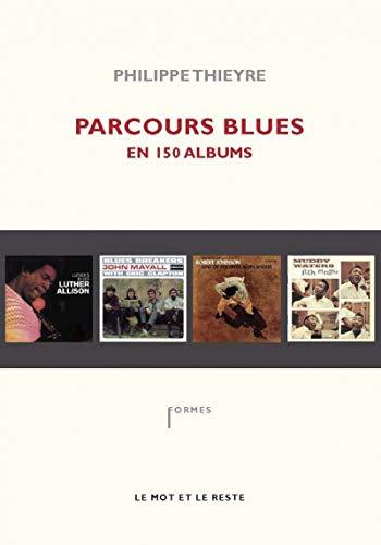 Parcours blues en 150 albums: Thieyre, Philippe