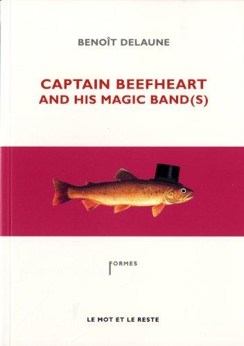 Captain Beefheart and his Magic Band(s): Delaune, Beno�t