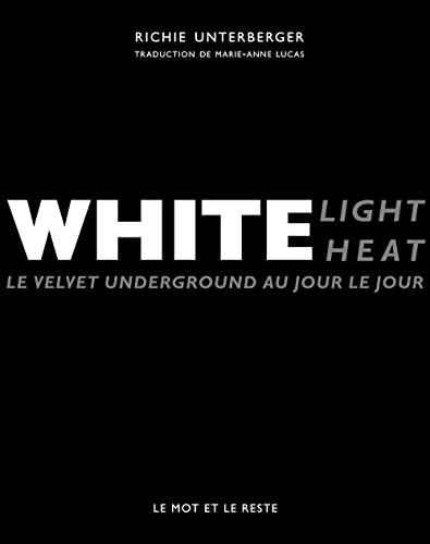 9782360540327: White light / White heat : Le Velvet Underground au jour le jour