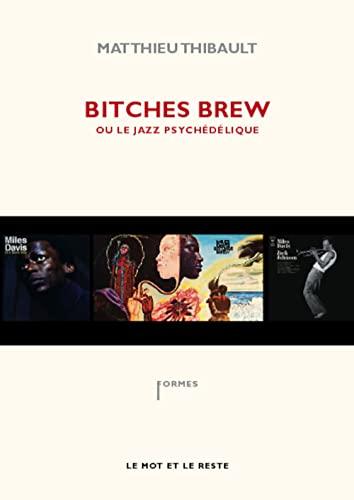 Bitches Brew: Thibault, Matthieu