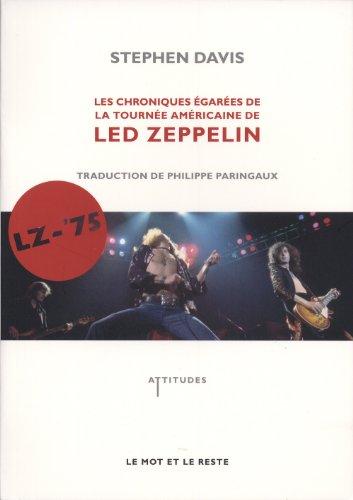 9782360540471: lz 75 - chroniques de la tournee americaine de led zep