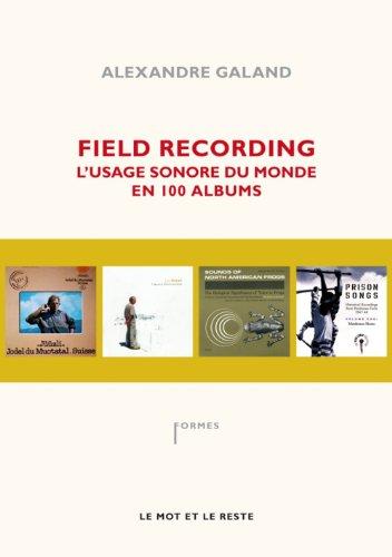 9782360540709: Field Recording : L'usage sonore du monde en 100 albums (Formes)