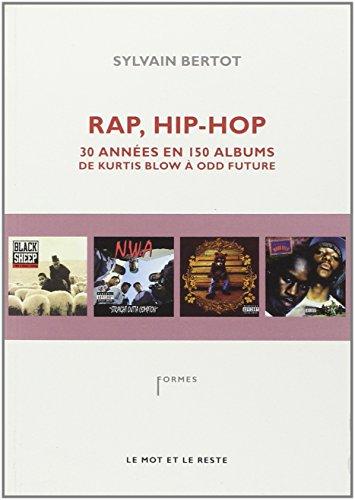 9782360541058: Rap, Hip-Hop : Trente années en 150 albums, de Kurtis Blow à Odd Future