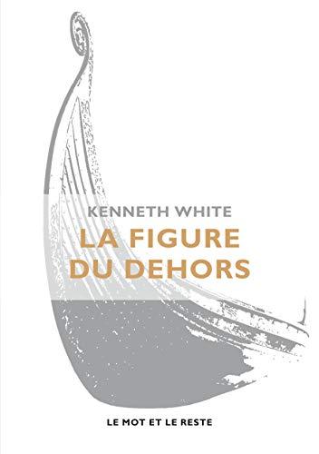 Figure du dehors (La): White, Kenneth
