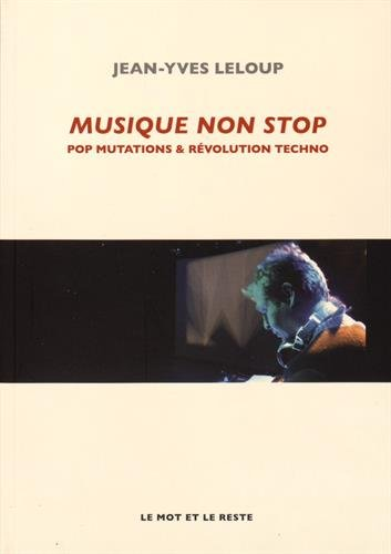 9782360541720: Musique non stop : Pop mutations et r�volution techno