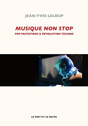 9782360541720: Musique non stop : Pop mutations et révolution techno