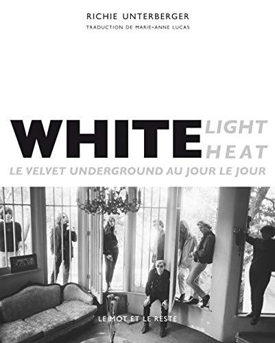 9782360541874: White Light / White Heat - Le Velvet Underground au jour le jour