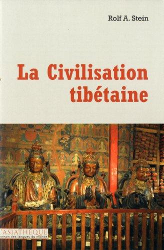Civilisation tibétaine (La) [nouvelle édition]: Stein, Rolf A.