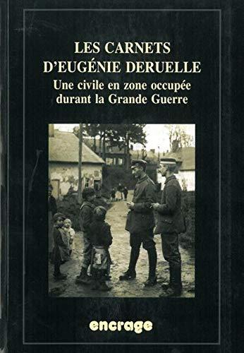 9782360580040: Les carnets d'Eug�nie Deruelle : Une civile en zone occup�e durant la Grande Guerre