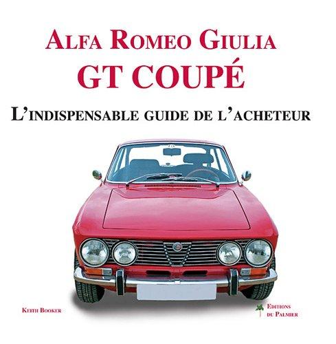 9782360590261: Alfa Romeo Giulia GT Coupé, l'indispensable guide de l'acheteur