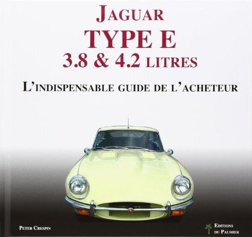 9782360590360: Jaguar Type E 3.8 & 4.2 L, l'indispensable guide de l'acheteur