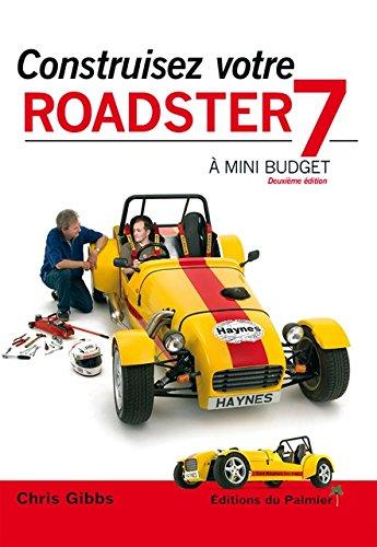 9782360590605: Construisez votre Roadster 7 à mini budget - Deuxième édition