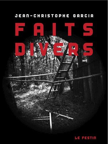 9782360620289: Jean-Christophe Garcia Faits Divers