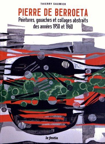 9782360620517: Pierre de Berroeta. Peintures, gouaches et collages abstraits des années 1950 et 1960