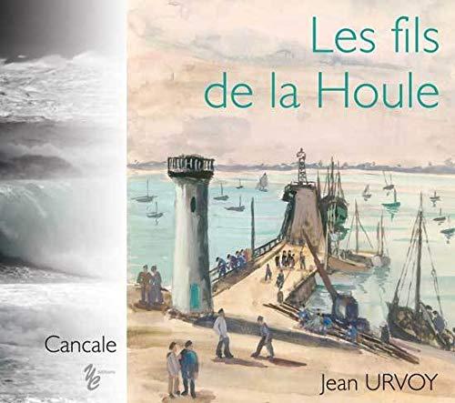 9782360630158: Les Fils de la Houle - Jean Urvoy